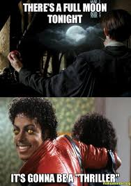 "There's a full moon tonight It's gonna be a ""Thriller"" - 