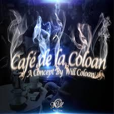 Will Coloan Presents Café de la Coloan