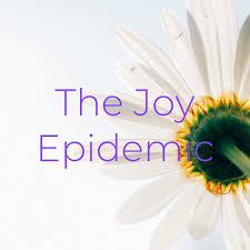 The Joy Epidemic