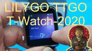 <b>Lilygo TTGO T Watch 2020</b> Unbox and First Look - YouTube