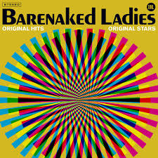 Hot Wax: <b>Barenaked Ladies</b>, <b>ORIGINAL</b> HITS, ORIGINAL STARS ...