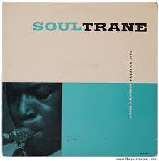 """Out On His Own: <b>John Coltrane</b> - """"<b>Soultrane</b>"""""""