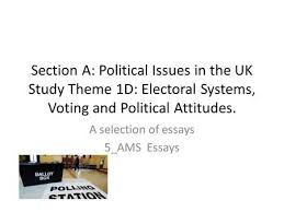 the case for retaining fptp some general points the advantages of  section a political issues in the uk study theme d electoral systems voting