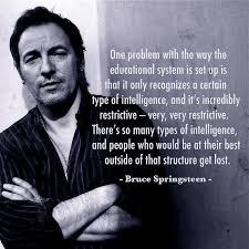 Bruce Springsteen on Education | All Kinds of Minds via Relatably.com