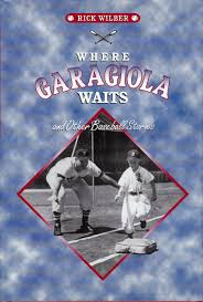 baseball rick wilber rick wilber s collection of baseball short stories and essays where garagiola waits was a finalist for the dave moore award for most important baseball