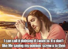 EDM Culture: 9 Memes Of Jesus Trolling Dubstep - Magnetic Magazine via Relatably.com