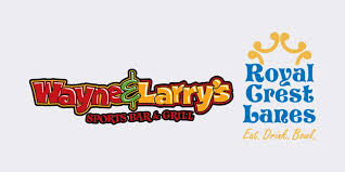 Wayne and Larry's | <b>Royal Crest</b> Lanes | Sports Bar and Grill and ...