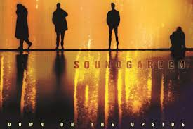 How <b>Soundgarden</b> Got Ambitious With '<b>Down</b> on the Upside'