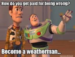 Meme Maker - How do you get paid for being wrong? Become a ... via Relatably.com