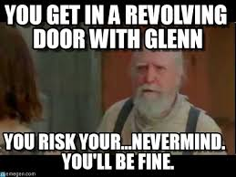 You Get In A Revolving Door With Glenn on Memegen via Relatably.com