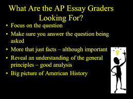 the essay question types of essay questions document based  what are the ap essay graders looking for focus on the question make sure you