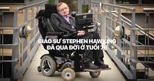 Thiên tài vật lý Stephen Hawking đã qua đời hôm nay ở tuổi 76 ... - site:tinhte.vn Stephen Hawking,Thiên tài vật lý Stephen Hawking đã qua đời hôm nay ở tuổi 76 ...,Thien-tai-vat-ly-Stephen-Hawking-da-qua-doi-hom-nay-o-tuoi