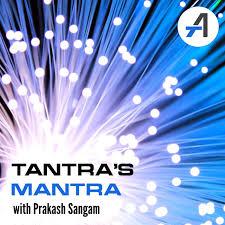 Tantra's Mantra with Prakash Sangam
