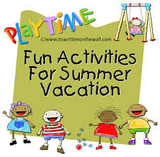 it s written on the wall gotta see tons of fun summer gotta see tons of fun summer activities to keep the kids busy