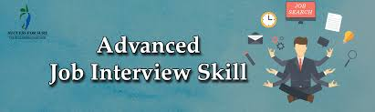 advanced job interview skill success for sure advanced job interview skill