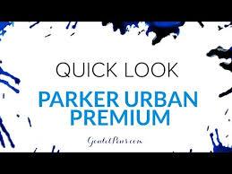 <b>Parker Urban Premium</b>: Quick Look – Goulet Pens Blog