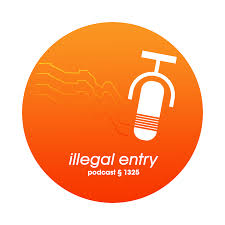 Illegal Entry Podcast §1325