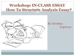 by kristina yegoryan workshop in class essay how to structure  by kristina yegoryan workshop in class essay how to structure analysis essay