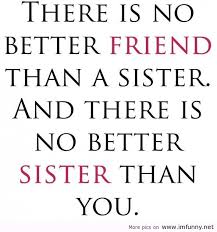 25+ Loving Sister Quotes | 1dim.com