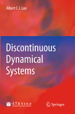 Discontinuous Dynamical Systems | <b>Albert C. J. Luo</b> | Springer