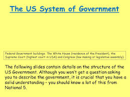 political system and process this section will cover all potential    the us system of government federal government buildings  the white house  residence of the
