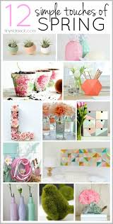 Spring Decorating 12 Ways To Add A Simple Touch Of Spring