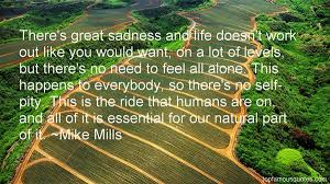 Mike Mills quotes: top famous quotes and sayings from Mike Mills via Relatably.com