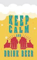 <b>Keep Calm and Drink</b> Beer: Beer Tasting Journal. Great Gift for Beer ...