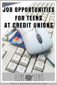 credit union job opportunities teensgotcents there are some pretty amazing job career opportunities for teens at a credit unions
