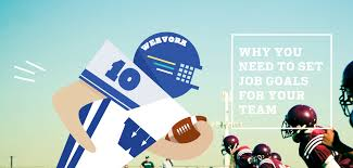 why you need to set job goals for your team weavora blog why you need to set job goals for your team