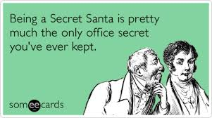 Secret Santa Office Gossip Funny Ecard | Christmas Season Ecard via Relatably.com
