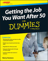 wiley and aarp release getting the job you want after for dummies reg