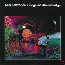 <b>Azar LAWRENCE Bridge</b> Into The New Age vinyl at Juno Records.