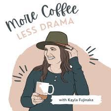 More Coffee. Less Drama.