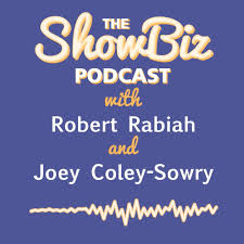 The ShowBiz Podcast with Robert Rabiah and Joey Coley-Sowry