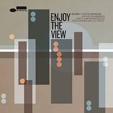 <b>Enjoy</b> The View by <b>Bobby Hutcherson</b> and David Sanborn and Joey ...