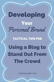 developing your personal brand blogging jessica lawlor developing your personal brand jessica lawlor
