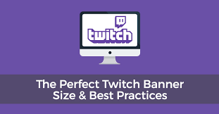 The Perfect Twitch <b>Banner</b> Size & Channel Best Practices