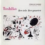 Toshiko Akiyoshi: Her Trio, Her Quartet album by Toshiko Akiyoshi