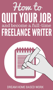 how to quit your job and become a full time lance writer have you ever thought about becoming a lance writer and working for yourself discover how