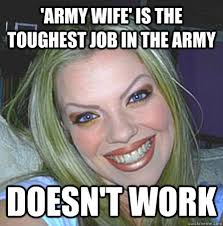 army wife' is the toughest job in the army doesn't work - Clown ... via Relatably.com