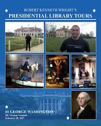 my pres library s iamrobertwright presidential tour g washington
