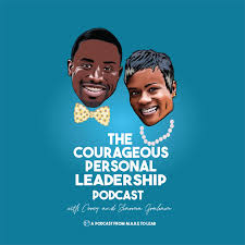 The Courageous Personal Leadership Podcast