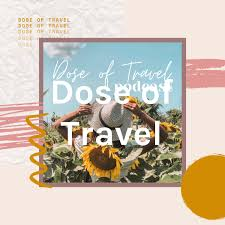Dose of Travel