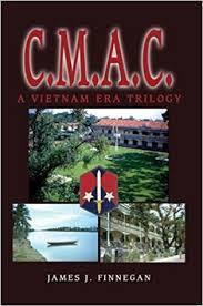 <b>C. M. A. C.</b> - A Vietnam era Trilogy by <b>James J</b>. <b>Finnegan</b> — Military ...