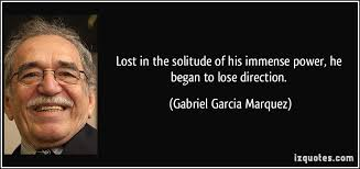 Lost in the solitude of his immense power, he began to lose direction. via Relatably.com