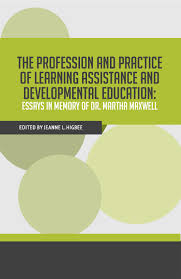 the profession and practice of learning assistance and now available the profession and practice of learning assistance maxwell book and developmental education essays
