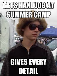 Gets Handjob at summer camp gives every detail - Handy Andy ... via Relatably.com