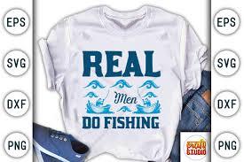 <b>Real Men Do Fishing</b> (Graphic) by CraftStudio · Creative Fabrica