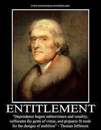 """Thomas Jefferson Quote – Entitlement - """"Dependence begets ... via Relatably.com"""